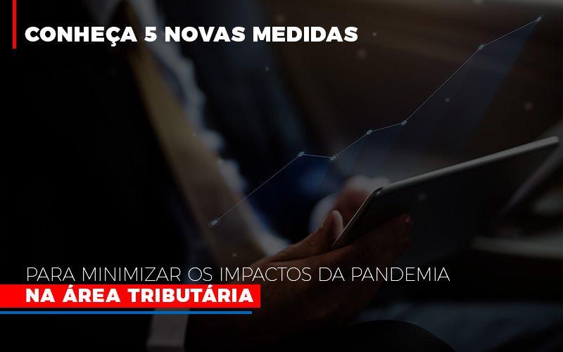 Medidas Para Minimizar Os Impactos Da Pandemia Na Area Tributaria - Notícias e Artigos Contábeis