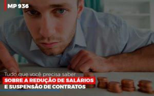 Mp 936 O Que Voce Precisa Saber Sobre Reducao De Salarios E Suspensao De Contrados Contabilidade No Itaim Paulista Sp | Abcon Contabilidade - Notícias e Artigos Contábeis