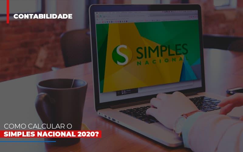 Como Calcular O Simples Nacional 2020 - Notícias e Artigos Contábeis