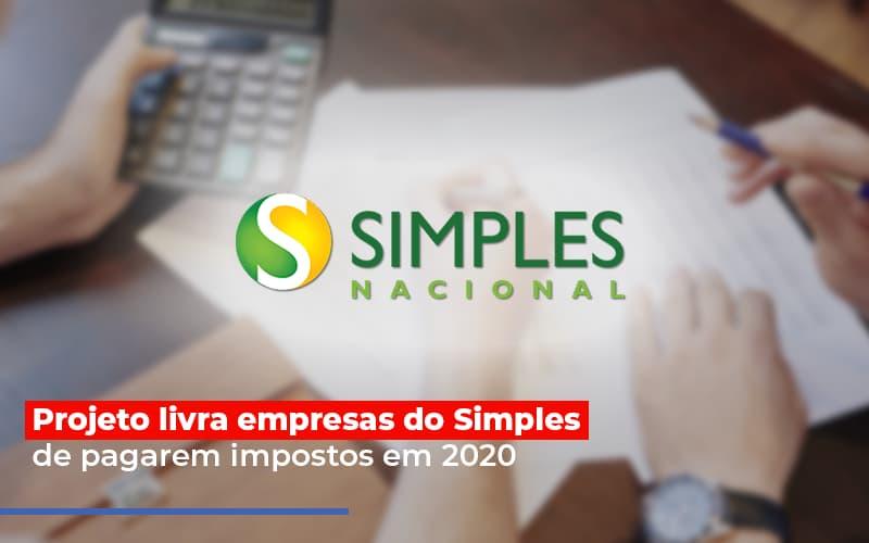 Projeto Livra Empresa Do Simples De Pagarem Post Contabilidade No Itaim Paulista Sp   Abcon Contabilidade - Notícias e Artigos Contábeis