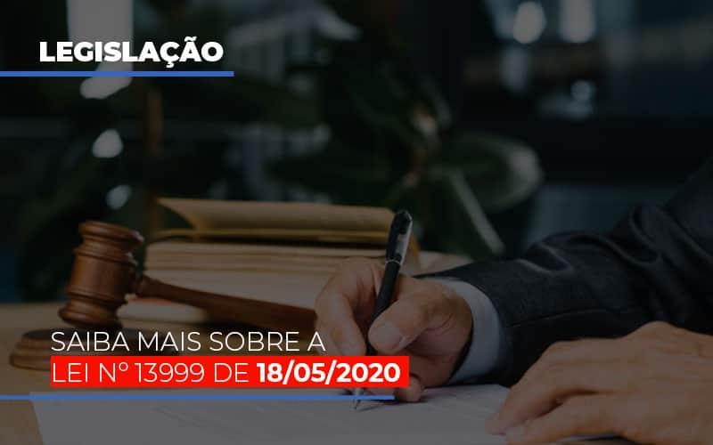 Lei N 13999 De 18 05 2020 - Notícias e Artigos Contábeis
