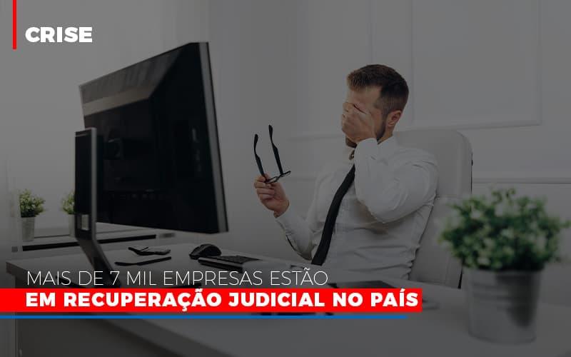 Mais De 7 Mil Empresas Estao Em Recuperacao Judicial No Pais - Notícias e Artigos Contábeis