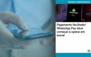 Pagamento Facilitado Whatsapp Pay Deve Comecar A Operar Em Breve - Contabilidade em São Paulo | RSP Contabilidade